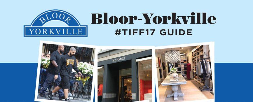 Bloor-Yorkville #TIFF17 Guide