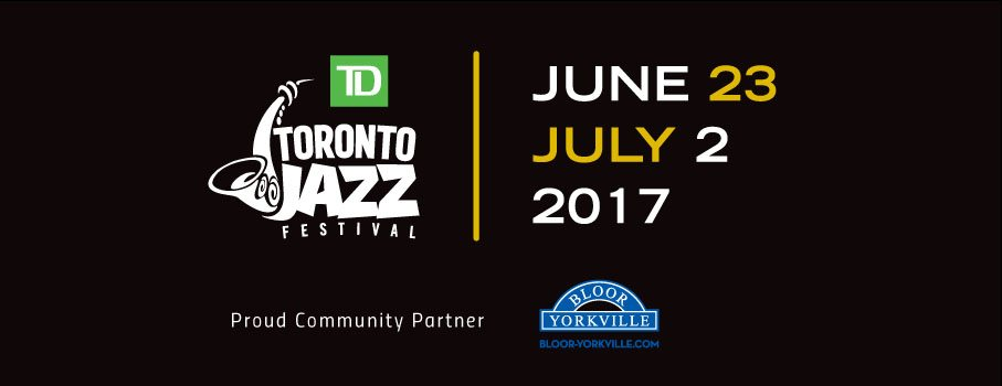 TD Toronto Jazz Festival – Now in Yorkville!